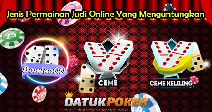 Jenis Permainan Judi Online Yang Menguntungkan