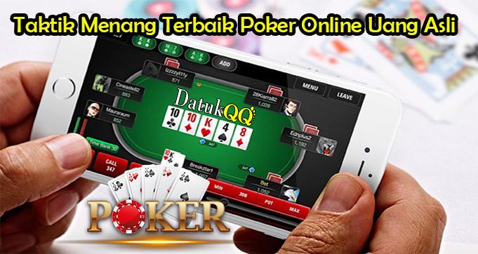 Taktik Menang Terbaik Poker Online Uang Asli