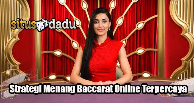Strategi Menang Baccarat Online Terpercaya